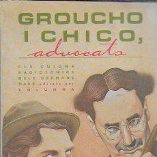 Libros de segunda mano: GROUCHO I CHICO ADVOCATS. GUIONS RADIOFÒNICS DEL GERMANS MARX. BCN : COLUMNA, 1989. 24X16CM. 343 P.. Lote 137103474