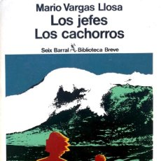 Libros de segunda mano: MARIO VARGAS LLOSA. LOS JEFES. LOS CACHORROS. BARCELONA, 1980. Lote 137129282