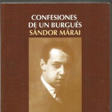 Libros de segunda mano: SANDOR MARAI. CONFESIONES DE UN BURGUES. SALAMANDRA. PRIMERA EDICION. Lote 137140950