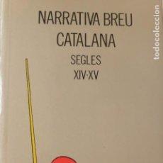 Libros de segunda mano: NARRATIVA BREU CATALANA. SEGLES XIV I XV. Lote 137143450