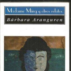 Libros de segunda mano: DEDICADO POR EL AUTOR BARBARA ARANGUREN. MADAME MING Y OTROS RELATOS. HUERGA & FIERRO. Lote 137179930