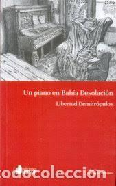 Un piano en Bahía Desolación. Libertad Demitropulos segunda mano