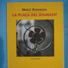 Libros de segunda mano: LA PLAÇA DEL DIAMANT - MERCE RODOREDA - CLUB EDITOR, 1997 (EXEMPLAR NOU) . Lote 137341066