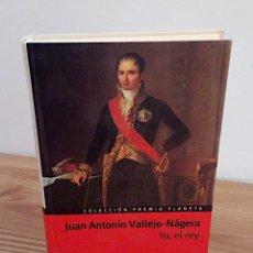 Libros de segunda mano: YO, EL REY. JUAN ANTONIO VALLEJO-NAGERA. COLECCIÓN PREMIO PLANETA. EDITORIAL PLANETA 1999. Lote 137366402