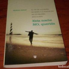 Livres d'occasion: ESTA NOCHE NO, QUERIDA. SERGIO SINAY. EL FÍN DE LA GUERRA DE SEXOS Y LA ACEPTACIÓN DE LOS VALORES MA. Lote 137394894