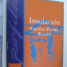 Libros de segunda mano: INSOLACIÓN - EMILIA PARDO BAZÁN. Lote 137515666