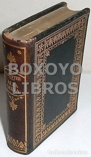 STIFTER, ADALBERTO. ALTA SELVA. MONTANER Y SIMÓNCOLECCIÓN BIBLIOTEC SELECCIÓN NÚM. 36 (Libros de Segunda Mano (posteriores a 1936) - Literatura - Narrativa - Otros)