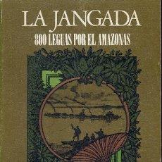 Libros de segunda mano: LA JANGADA - 800 LEGUAS POR EL AMAZONAS - JULIO VERNE - 1978 - NOVELAS Y CUENTOS - 316 PG -FOTO ADIC. Lote 137795446