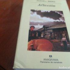 Libros de segunda mano: AFLICCIÓN. RUSSELL BANKS. EDITORIAL ANAGRAMA-CAS. Lote 137905490