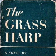 Libros de segunda mano: THE GRASS HARP. A NOVEL BY TRUMAN CAPOTE. 1ª EDICION. 1951. LIBRO EN INGLES. . Lote 137963682