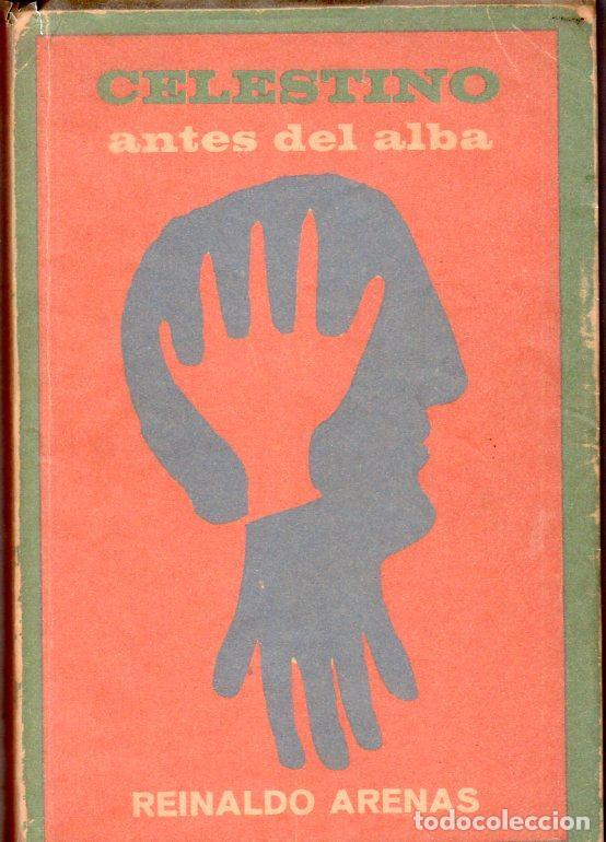 CELESTINO ANTES DEL ALBA. REINALDO ARENAS. 1967. EDICIONES UNION. VER. PERFECTO ESTADO. 1º EDICION (Libros de Segunda Mano (posteriores a 1936) - Literatura - Narrativa - Otros)