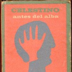 Libros de segunda mano: CELESTINO ANTES DEL ALBA. REINALDO ARENAS. 1967. EDICIONES UNION. VER. PERFECTO ESTADO. 1º EDICION. Lote 137978502