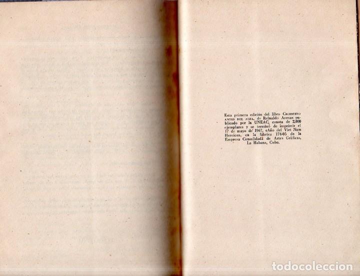 Libros de segunda mano: CELESTINO ANTES DEL ALBA. REINALDO ARENAS. 1967. EDICIONES UNION. VER. PERFECTO ESTADO. 1º EDICION - Foto 6 - 137978502