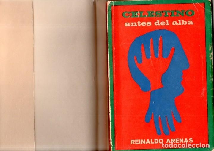 Libros de segunda mano: CELESTINO ANTES DEL ALBA. REINALDO ARENAS. 1967. EDICIONES UNION. VER. PERFECTO ESTADO. 1º EDICION - Foto 7 - 137978502