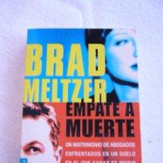 Libros de segunda mano: EMPATE A MUERTE BRAD MELTZER. Lote 137980378