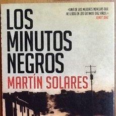 Libros de segunda mano: LOS MINUTOS NEGROS. MARTÍN SOLARES. 1ª EDICIÓN ROJA & NEGRA. Lote 138115298