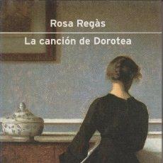 Libros de segunda mano: LA CANCIÓN DE DOROTEA. ROSA REGÀS. 1ª EDICIÍON PREMIO PLANETA 2001. Lote 138667522