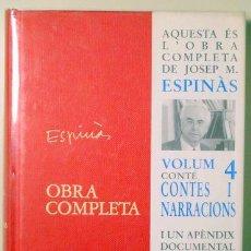 Livros em segunda mão: ESPINÀS, JOSEP M. - OBRA COMPLETA. VOLUM 4 CONTÉ CONTES I NARRACIONS I UN APÈNDIX DOCUMENTAL AMB TEX. Lote 138731326