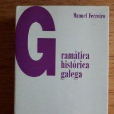 Libros de segunda mano: GRAMÁTICA HISTÓRICA GALEGA / MANUEL FERREIRO / EDI. LAIOVENTO / 3ª EDICION 1996. Lote 138783878