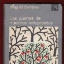 Libros de segunda mano: MIGUEL DELIBES LAS GUERRAS DE NUESTROS ANTEPASADOS ED DESTINO 1975 1ª EDICIÓN COL ANCORA DELFÍN 457. Lote 138814698