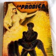 Libros de segunda mano: LA PRODIGA; PEDRO A. DE ALARCÓN - EDITORIAL TOR 1950. Lote 138841330