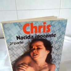 Libros de segunda mano: 137-CHRIS NACIDA INOCENTE 2º PARTE, MARTINEZ ROCA, 1978. Lote 138862962