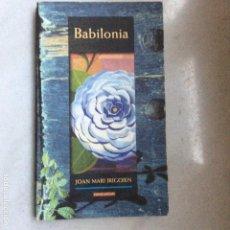 Libros de segunda mano: BABILONIA JOAN MARI IRIGOIEN ELKARLANEAN DEDICADO Y FIRMADO. Lote 138870870