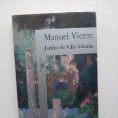 Libros de segunda mano: VILLA VALERIA - MANUEL VICENT (DEDICADO POR EL AUTOR). Lote 138873150
