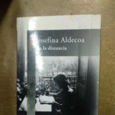 Libros de segunda mano: EN LA DISTANCIA - ALDECOA,JOSEFINA. Lote 138883590