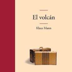 Libros de segunda mano: EL VOLCÁN - MANN, KLAUS. Lote 131764671
