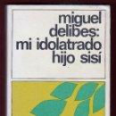 Libros de segunda mano: MIGUEL DELIBES MI IDOLATRADO HIJO SISÍ ED DESTINO 1980 COLECCIÓN DESTINOLIBRO NÚM 31 * GUERRA CIVIL . Lote 138924502
