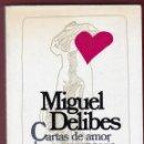 Libros de segunda mano: MIGUEL DELIBES CARTAS DE AMOR DE UN SEXAGENARIO VOLUPTUOSO ED DESTINO 1983 1ª EDICIÓN ÁNCORA DELFÍN. Lote 138949050