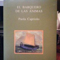 Libros de segunda mano: EL BARQUERO DE LAS ANIMAS CAPRIOLO, PAOLA (MILÁN, ITALIA, 01 DE ENERO 1962) ISBN 10: 8487101437 / IS. Lote 139077598