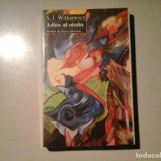 Libros de segunda mano: STANISLAW IGNACY WITKIEWICZ. ADIÓS AL OTOÑO. 1ª EDICIÓN 1993. FORMISCI. VANGUARDIAS. POLONIA.. Lote 139129686