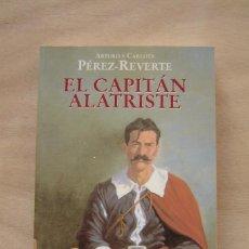 Libros de segunda mano: EL CAPITÁN ALATRISTE - ARTURO Y CARLOTA PÉREZ-REVERTE. Lote 139213394