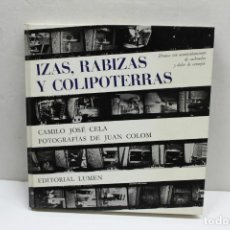 Libros de segunda mano: IZAS, RABIZAS Y COLIPOTERRAS. CELA, CAMILO JOSÉ DE. 1964. PRIMERA EDICIÓN. FOTOS DE JUAN COLOM.. Lote 139056430