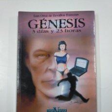 Libros de segunda mano: GENESIS, 3 DIAS Y 23 HORAS. LUIS ORTIZ DE ZEVALLOS TORRENTS. TDK248. Lote 139507198