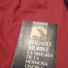 Libros de segunda mano: EDUARD MORIKE LA HISTORIA DE LA HERMOSA ONDINA ÓSCAR MONDADORI. Lote 139585816