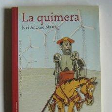 Libros de segunda mano: LA QUIMERA - JOSE ANTONIO MASAES - PREMIO DE NOVELA CASINO DE MIERES 2002. Lote 139596842