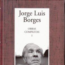 Libros de segunda mano: JORGE LUIS BORGES. OBRAS COMPLETAS TOMO I. RBA - INSTITUTO CERVANTES, BARCELONA 2005.. Lote 139621114