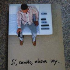 Libros de segunda mano: SI, CARIÑO, AHORA VOY -- DEBOLSILLO 2004 --. Lote 139654558