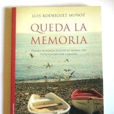 Libros de segunda mano: QUEDA LA MEMORIA - LUIS RODRIGUEZ MUÑOZ - PREMIO NOVELA CASINO DE MIERES 1999. Lote 139682806