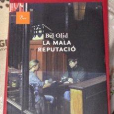 Libros de segunda mano: BEL OLID. LA MALA REPUTACIÓ. PREMI RIC BORONAT 2012. PROA, 1A ED. BARCELONA OCTUBRE 2012.. Lote 139770920