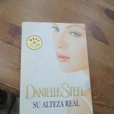 Libros de segunda mano: LIBRO SU ALTEZA REAL DANIELLE STEEL 2011 DEBOLSILLO L-4898-941. Lote 139879690