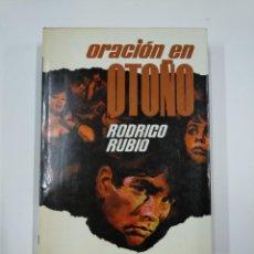 Libros de segunda mano: ORACIÓN EN OTOÑO. - RODRIGO RUBIO. TDK65. Lote 139893170