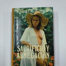 Libros de segunda mano: SACRIFICIO Y ABNEGACIÓN. - ALFONSO DAUDET. TDK65. Lote 139894134