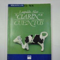 Libros de segunda mano: CUENTOS. LEOPOLDO ALAS CLARIN. BIBLIOTECA EL SOL Nº 20. TDK309. Lote 139897554