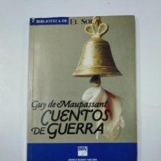 Libros de segunda mano: CUENTOS DE GUERRA. GUY DE MAUPASSANT. BIBLIOTECA EL SOL Nº 21. TDK309. Lote 139897750
