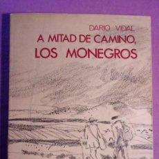 Libros de segunda mano: A MITAD DE CAMINO, LOS MONEGROS / DARIO VIDAL / 1971. Lote 139917774