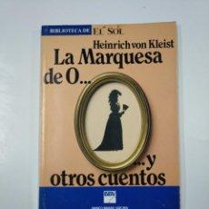 Libros de segunda mano: LA MARQUESA DE O... Y OTROS CUENTOS. HEINRICH VON KLEIST. BIBLIOTECA EL SOL Nº 19. TDK309 . Lote 139948658